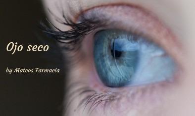 Síndrome de ojo seco. ¿qué podemos hacer para minimizarlo o aliviarlo?